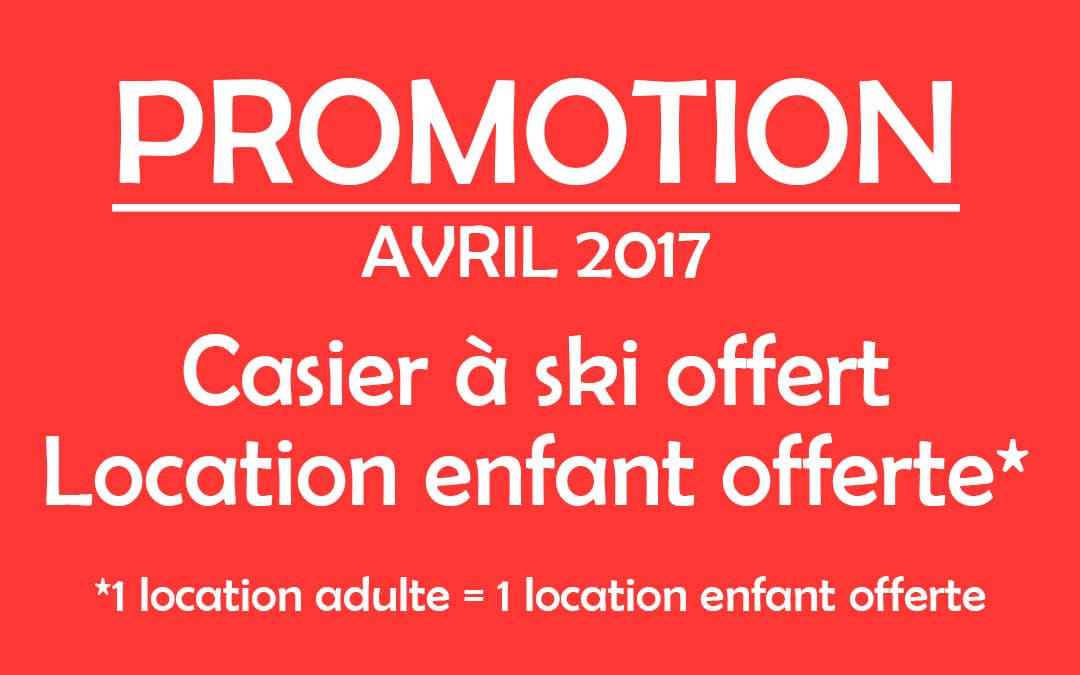 Promotion location de ski avril 2017